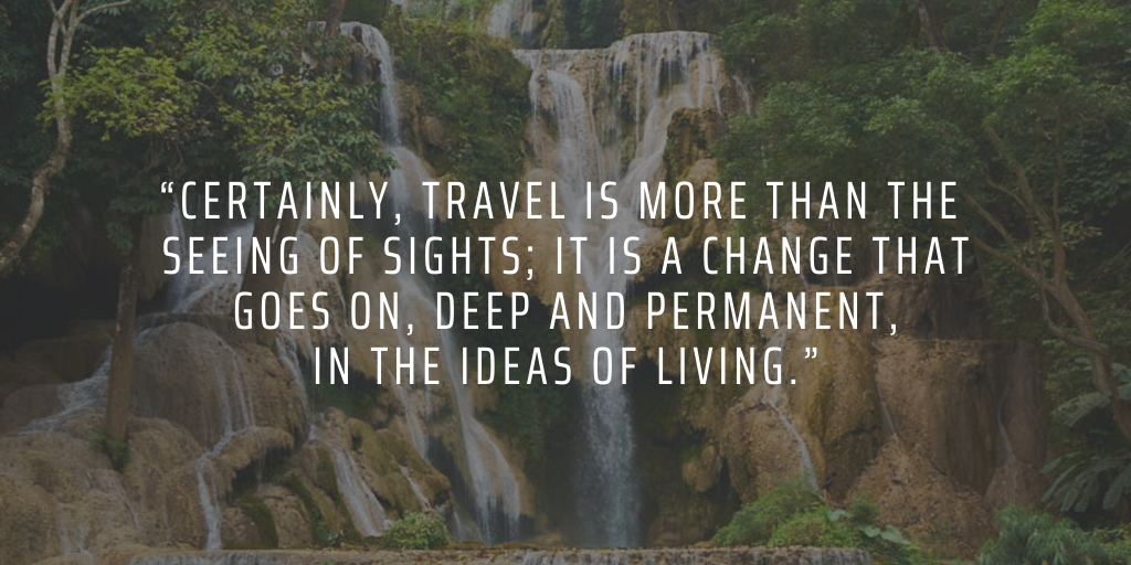 Travel abroad to change your ideas about what's important in life