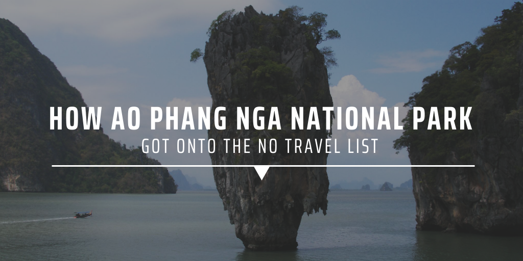 How Ao Phang Nga national park got onto the no travel list