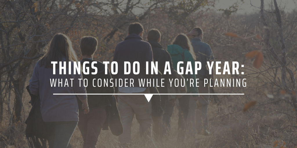 Things to do in a gap year: what to consider while planning