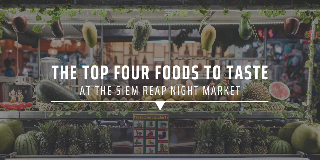 The top four foods to taste at the Siem Reap night market