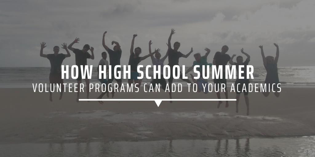 How high school summer volunteer programs can add to your academics