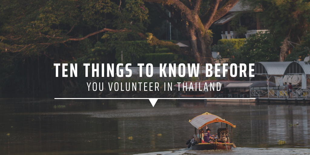 Ten Things To Know Before You Volunteer in Thailand