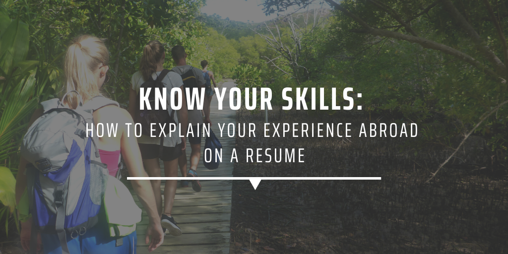 Know your skills how to explain your experience abroad on a resume