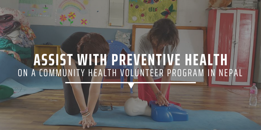 Assist with preventive health on a community health volunteer program in Nepal
