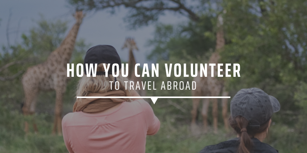 How you can volunteer to travel abroad
