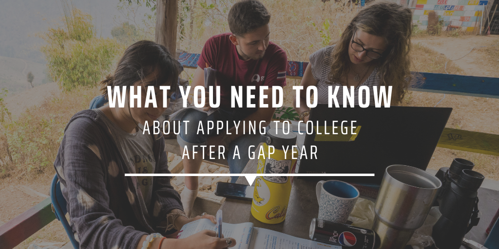 What you need to know about applying to college after a gap year