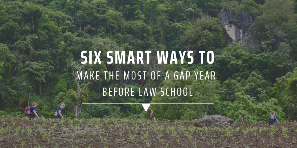 Six smart ways to make the most of a gap year before law school